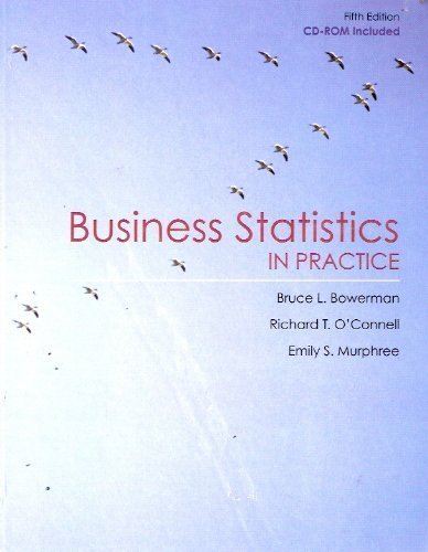 Business Statistics In Practice: Fifth Edition: Bowerman, Bruce L. & O'Connell, Richard T.