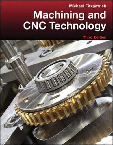 9780073373782: Machining and Cnc Technology. by Michael Fitzpatrick (Engineering Technologies & the Trades)