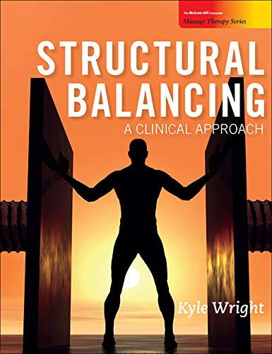 9780073373928: Structural Balancing: A Clinical Approach (Massage Therapy)