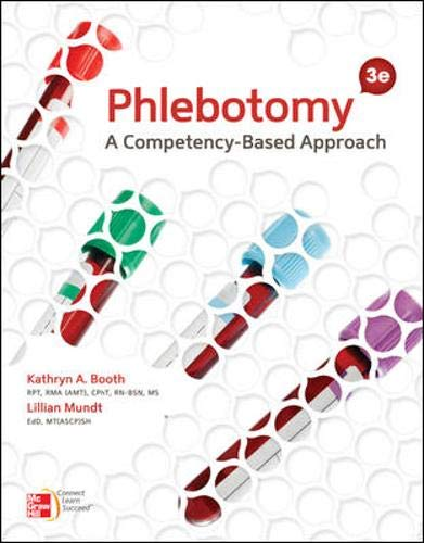 Phlebotomy: A Competency-Based Approach, 3rd Edition (0073374555) by Kathryn A. Booth; Lillian Mundt