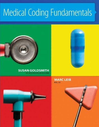 Medical Coding Fundamentals: Goldsmith, Susan, Leib,