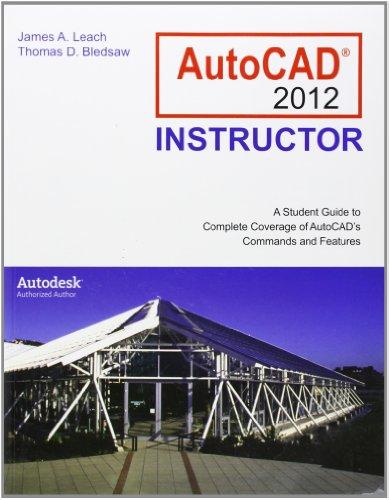 AutoCAD 2012 Instructor: James; Bledsaw, Thomas