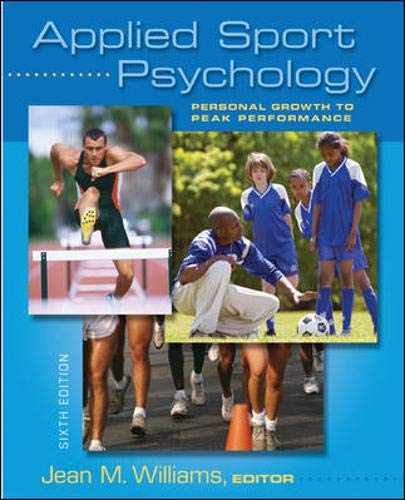 Applied Sport Psychology: Personal Growth to Peak: Williams, Jean M.