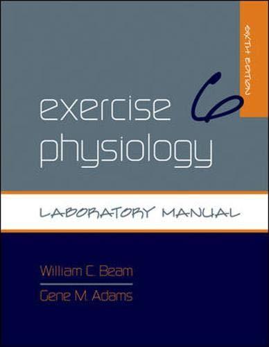 Exercise Physiology Laboratory Manual: Beam, William, Adams,