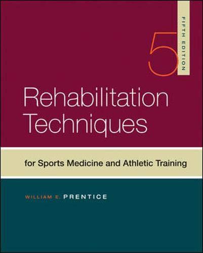 Rehabilitation Techniques in Sports Medicine: Prentice, William