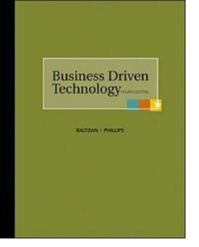 Business Driven Technology (4th Ed.): Baltzan, Paige and Amy Phillips