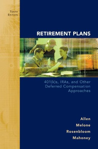 Retirement Plans: 401(k)s, IRAs and Other Deferred: Jr., Everett T.