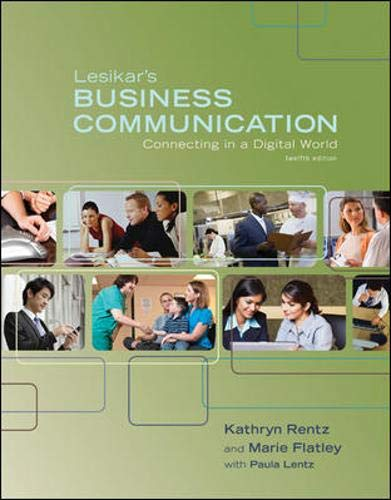 Lesikar's Business Communication: Connecting in a Digital: Kathryn Rentz; Marie