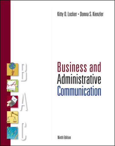 Business and Administrative Communication: Kitty O. Locker;