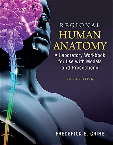 Regional Human Anatomy: A Laboratory Workbook for: Grine, Fred