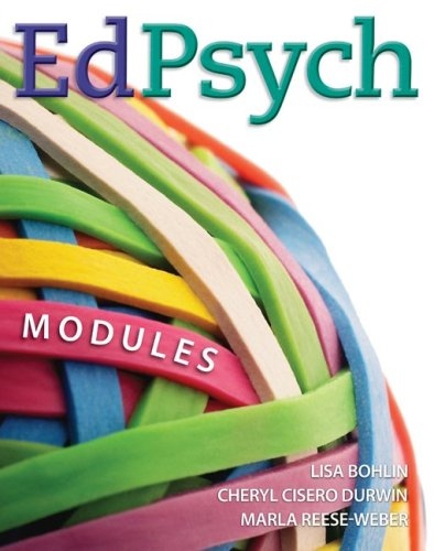 EdPsych: Modules 9780073378503 Ed Psych Modules... For ALL your students. Ed Psych Modules speaks to all students regardless of their intended age stage specialization