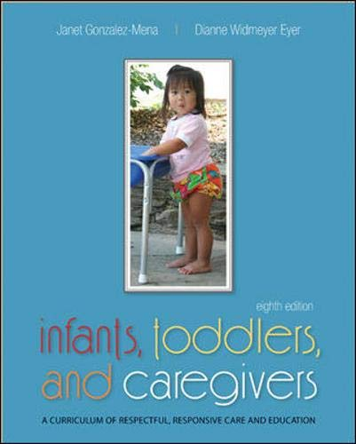 9780073378541: Infants, Toddlers, and Caregivers: A Curriculum of Respectful, Responsive Care and Education