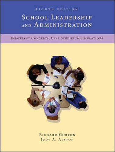 9780073378657: School Leadership and Administration: Important Concepts, Case Studies, and Simulations