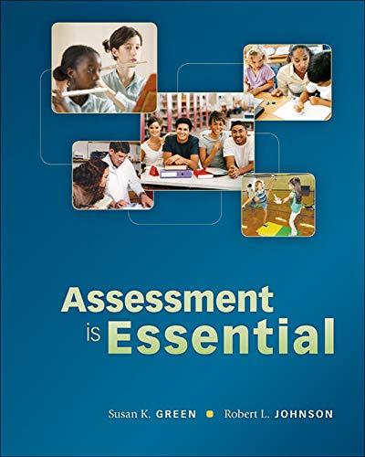 Assessment is Essential: Susan Green; Robert