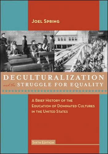 9780073378732: Deculturalization and the Struggle for Equality: A Brief History of the Education of Dominated Cultures in the United States, 6th Edition