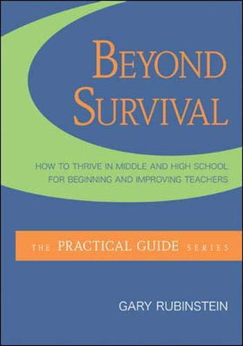 9780073378794: Beyond Survival: How to Thrive in Middle and High School for Beginning and Improving Teachers (The Practical Guide Series)