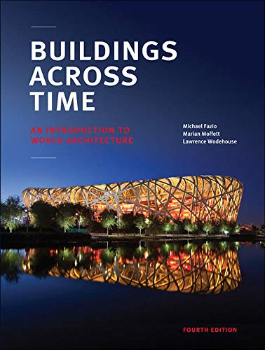 Buildings across Time: An Introduction to World: Wodehouse, Lawrence, Moffett,