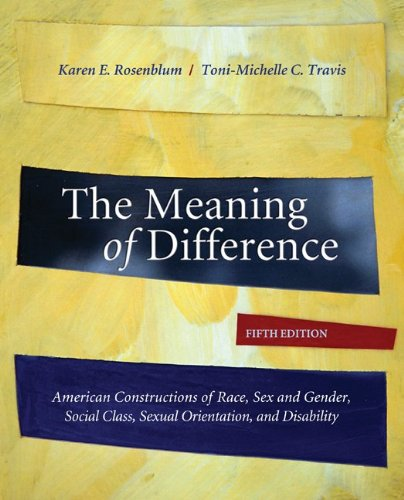 9780073380056: The Meaning of Difference: American Constructions of Race, Sex and Gender, Social Class, Sexual Orientation, and Disability