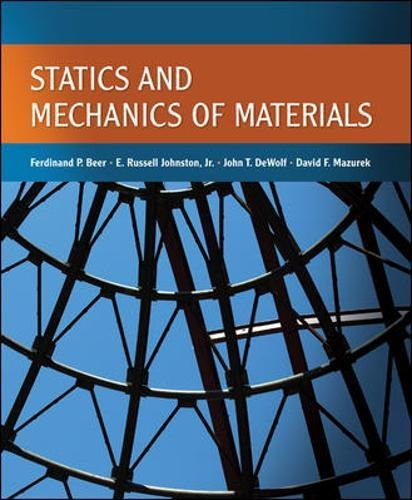 Statics and Mechanics of Materials: Beer, Ferdinand; Johnston,