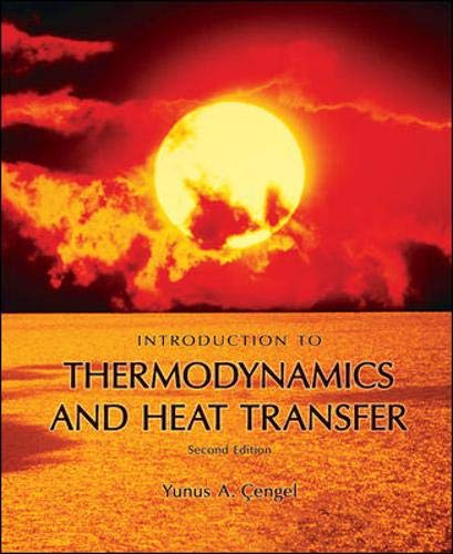 Introduction To Thermodynamics and Heat Transfer: Cengel, Yunus A.