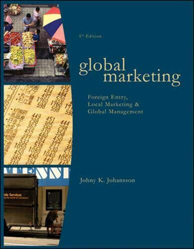 9780073381015: Global Marketing: Foreign Entry, Local Marketing, and Global Management