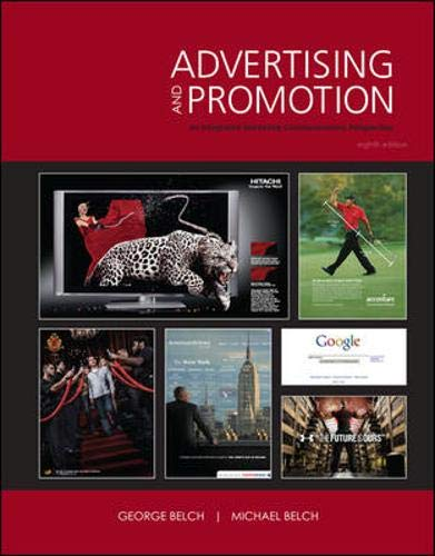Advertising and Promotion: An Integrated Marketing Communications: Belch, George, Belch,