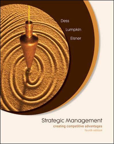 Strategic Management: Creating Competitive Advantages: Gregory Dess, G.T.