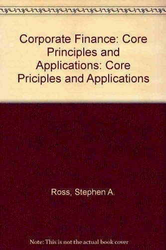 9780073382364: Corporate Finance: Core Principles and Applications: Core Priciples and Applications