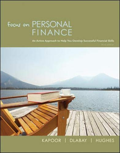 Focus on Personal Finance (The Mcgraw-Hill/Irwin Series in Finance, Insurance and Real Estate) (0073382426) by Jack Kapoor; Les Dlabay; Robert J. Hughes