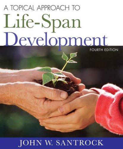 A Topical Approach to Lifespan Development: Santrock, John