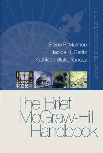 The Brief McGraw-Hill Handbook: Elaine Maimon, Janice