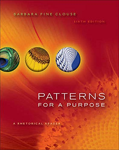 Patterns for A Purpose: A Rhetorical Reader Format: Paperback: CLOUSE