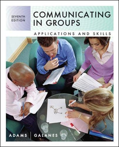9780073385006: Communicating in Groups: Applications and Skills