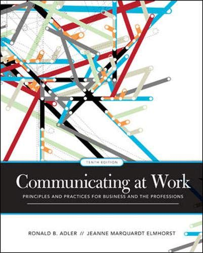 Communicating At Work Principles and Practices for Business and the Professions