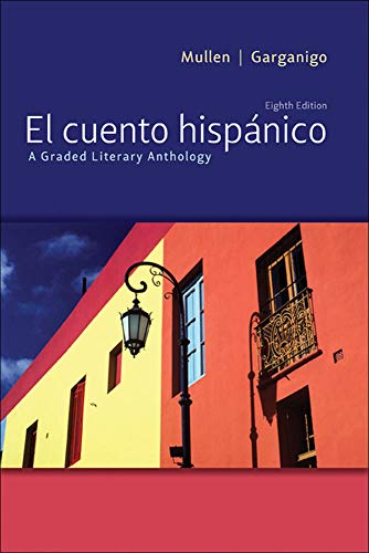 El cuento hispánico: A Graded Literary Anthology: Mullen, Edward J.; Garganigo, John F.