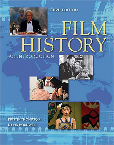 Film History: An Introduction, 3rd Edition: Thompson, Kristin; Bordwell,