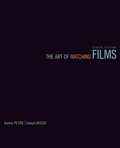 The Art of Watching Films: Dennis W. Petrie;