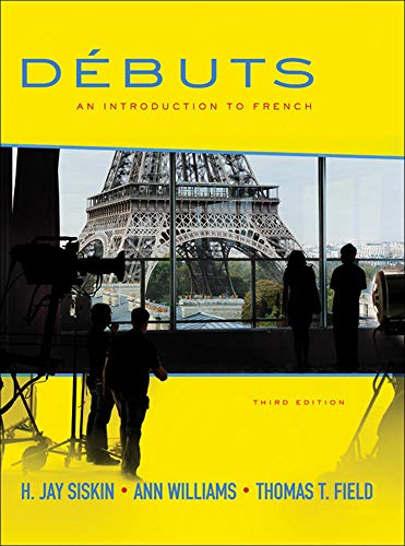 Débuts: An Introduction to French, 3rd edition: Siskin, H. Jay, Williams, Ann, Field, To
