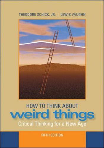 9780073386621: How to Think About Weird Things: Critical Thinking for a New Age