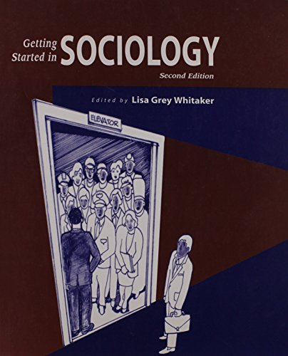 Getting Started in Sociology (Paperback): Lisa Grey Whitaker