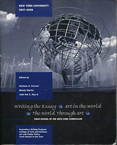9780073388274: NYU 2007-2008, Writing the Essay, Art in the World, the World Through Art: Tisch School of Arts Core Curriculum