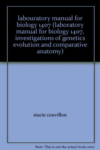 9780073391830: labouratory manual for biology 1407 (laboratory manual for biology 1407, investigations of genetics evolution and comparative anatomy)