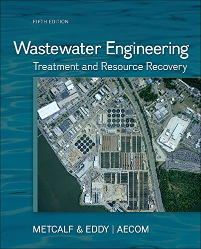 Wastewater Engineering: Treatment and Resource Recovery: Metcalf & Eddy, Inc.; Tchobanoglous, ...