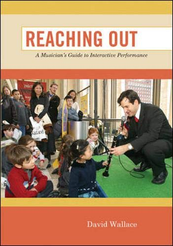 9780073401386: Reaching Out: A Musician's Guide to Interactive Performance