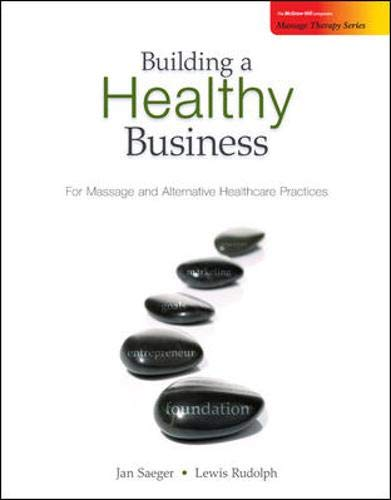 Building a Healthy Business: For Massage and: Jan Saeger; Lewis