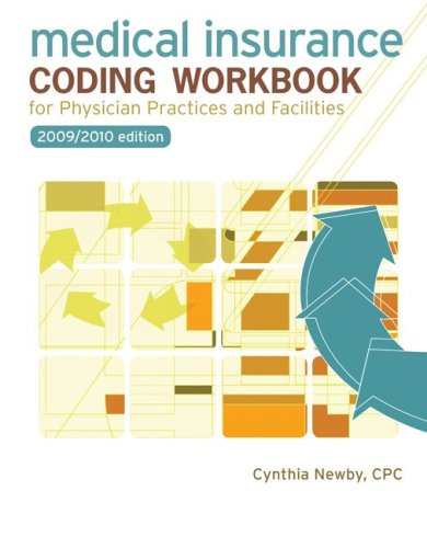 9780073402048: Medical Insurance Coding Workbook for Physician Practices and Facilities, 2009 - 2010 Edition