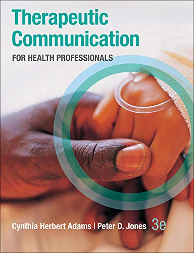 9780073402086: Therapeutic Communication for Health Professionals