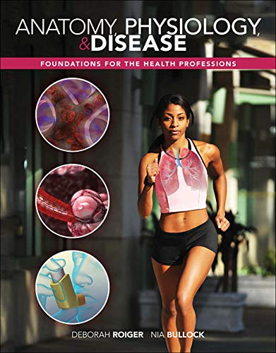 Anatomy, Physiology and Disease Foundations for the: Roiger, Deborah