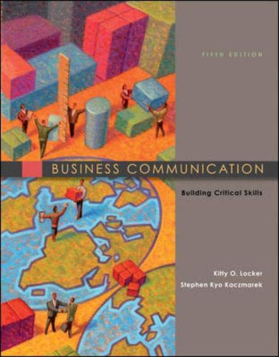 Business Communication: Building Critical Skills: Kitty Locker, Stephen