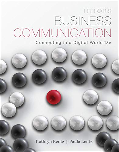 Lesikar's Business Communication: Connecting in a Digital: Rentz, Kathryn, Lentz,